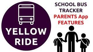 yellowRide School Bus Tracker App Features  Parents