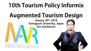Augmented Tourism Design at 10th Tourism Policy Informix - Yamaguchi, Japan