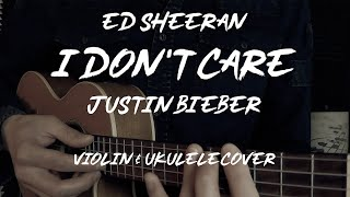 Ed Sheeran & Justin Bieber - I Don't Care (Violin & Ukulele Cover) | David Fertello