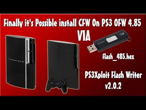 Finally it's Possible install CFW On PS3 OFW 4.85 Fat & SLIM Via Pendrive Flash File