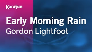 Karaoke Early Morning Rain - Gordon Lightfoot *