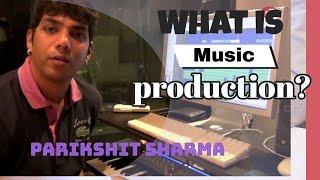 Music producer Parikshit Sharma on song production process || SudeepAudio.com