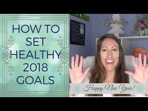 🎉 3 Simple 2018 Goals & New Years Resolutions to Help You Live Your Healthiest & Happiest Life 🌟