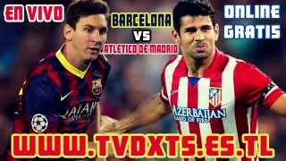 En vivo barcelona vs atletico de madrid 2014 online gratis