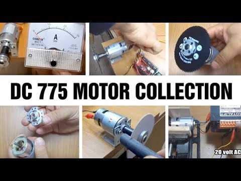 DC 775 Motor Collection - 6 video in 1 :)