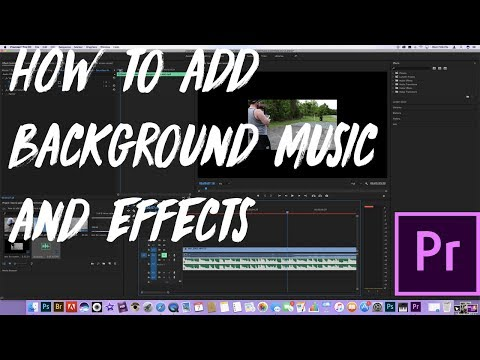 How To Add Background Music And Audio Effects To A  In Premiere Pro 2017