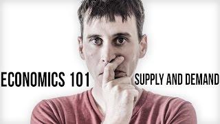 Economics 101: Supply and Demand