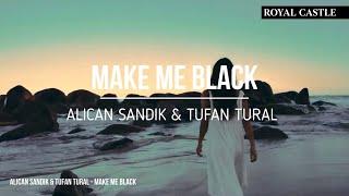 Alican Sandik, Tufan Tural - Make Me Black  Resimi