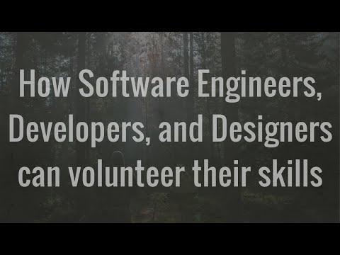 How Software Engineers, Developers, and Designers can volunteer their skills