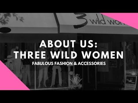 About Three Wild Women Ottawa: Fabulous Fashion & Accessories