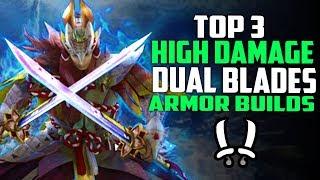 TOP 3 Highest Damage DUAL BLADE Builds Monster Hunter World - Best Dual Blades Builds