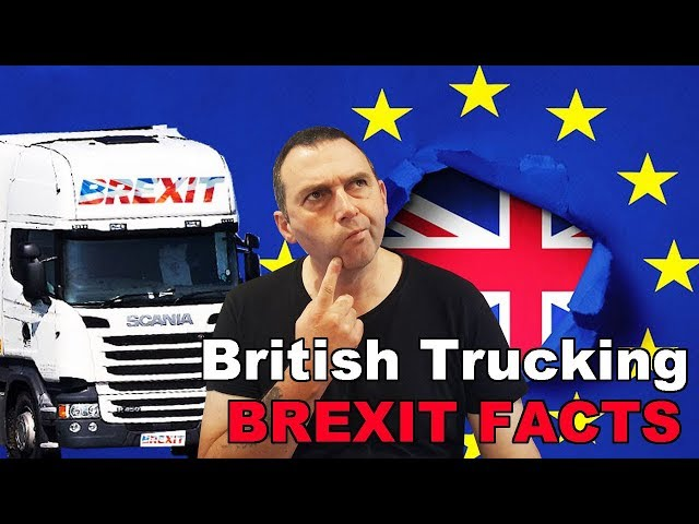 BREXIT FACTS! British Truck Drivers When the UK leaves the EU