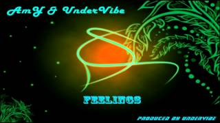 AmY ft. UnderVibe - Feelings ( Prod. by UnderVibe ) YouTube Videos
