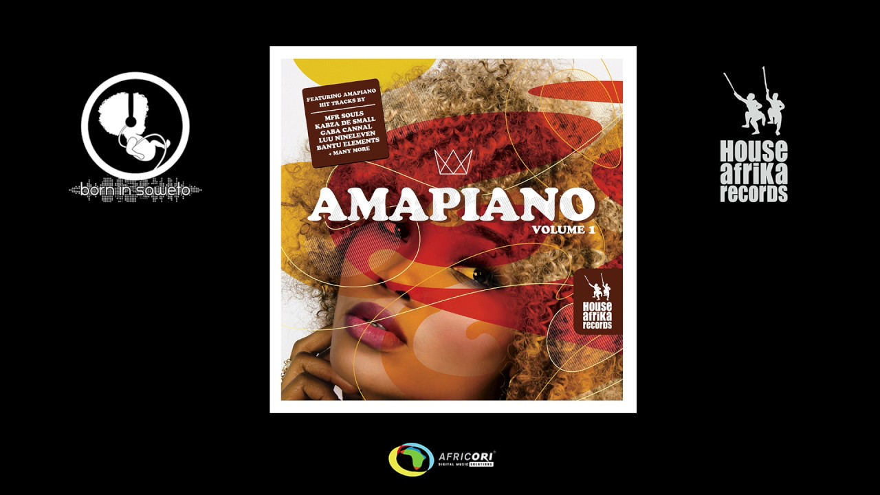 Download House Afrika & Born In Soweto Present - AmaPiano Volume 1 (Official Album Mix)