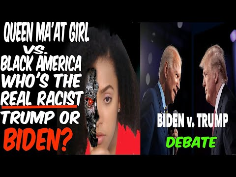 QUEEN MA'AT GIRL VS. BLACK AMERICA: WHO'S THE REAL RACIST TRUMP OR BIDEN ? (PANEL DEBATE)