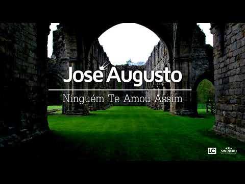 José Augusto - Ninguém Te Amou Assim