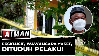 Eksklusif, Wawancara Yosef Dituduh Pelaku (2) - AIMAN