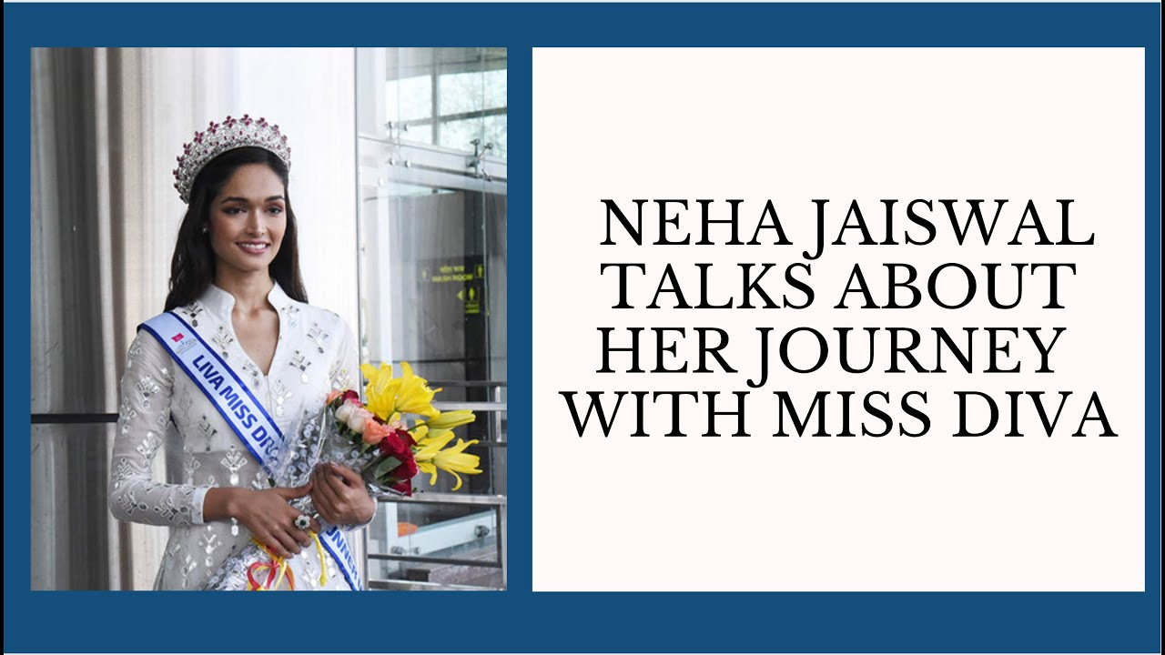 Here's What LIVA Miss Diva 2020 Runner-Up Neha Jaiswal Has To Say About Her Journey