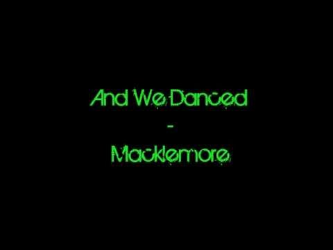 Macklemore - And we Danced