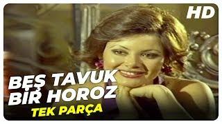 Beş Tavuk Bir Horoz - Türk Filmi (1974)