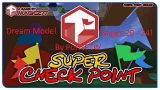 Roblox Super Checkpoint Dream Mode Stages 20 - 24