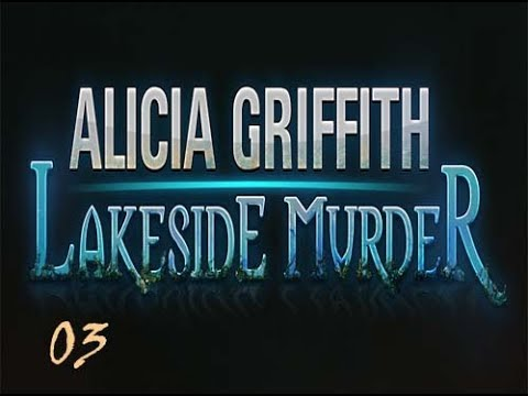 Alicia Griffith - Lakeside Murder - Walkthrough - Part 03  