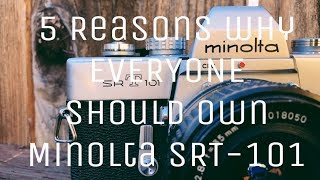 5 Reasons why EVERYONE should own a Minolta SRT 101 || The Mechanical BEAST!