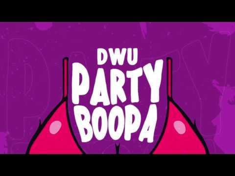 DWU - Party Boopa ( Original mix )