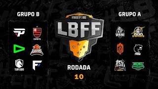 LBFF - Rodada 10 - Grupos B e A | Free Fire