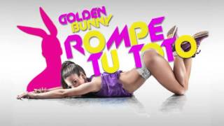 Golden Bunny -  Rompe tu toto (Audio)
