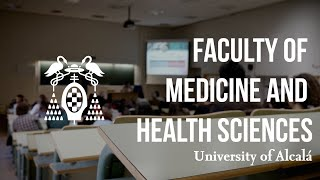 Presentation of the Faculty of Medicine and Health Sciences of the University of Alcalá