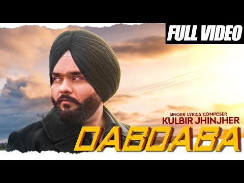 Dabdaba (Full Video) Kulbir Jhinjer | Deep Jandu | Rupan Bal | Latest Punjabi Songs 2019