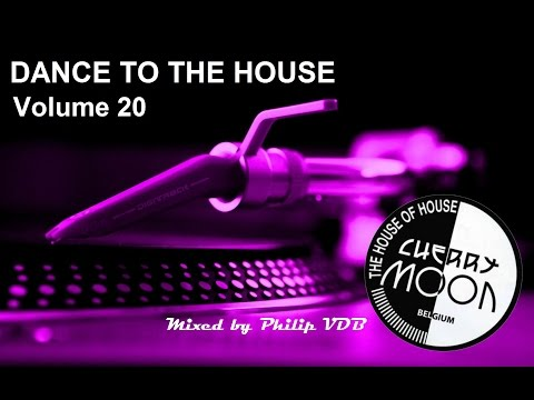 Dance to the House vol 20 - Cherry Moon Edition