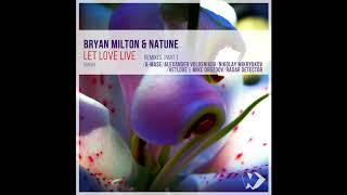 Bryan Milton Natune Let Love Live VetLove Mike Drozdov Remix