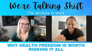 Ep. 120: Why Health Freedom Is Worth Risking It All