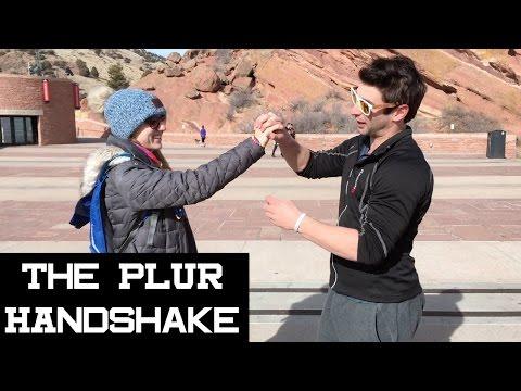 The PLUR Handshake