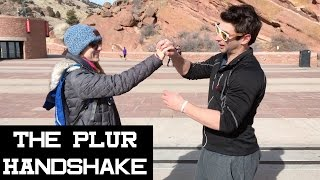 The PLUR Handshake