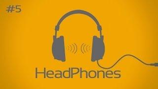 HeadPhones: а что слушаешь ты? #5