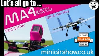 FPV Event: MiniAirShow4 at Popham Airfield.  May 12th &13th