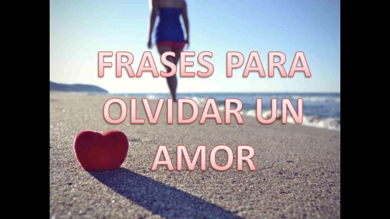 Frases Para Olvidar A Un Amor Las Mejores Frases Para Olvidar Un