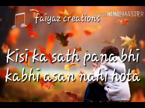 Kisi Ka Sath Pana Bhi Kabhi Aasan Nahi Hota Whatsapp Status Video