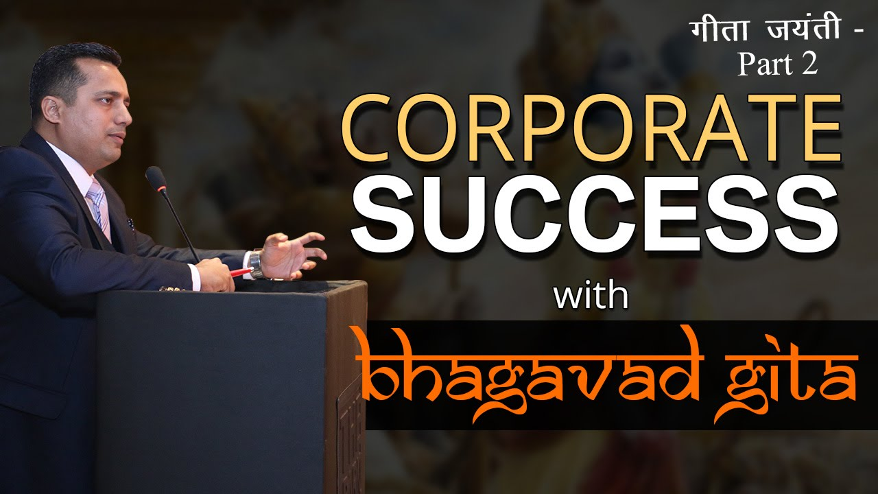 Corporate Success & Bhagavad Gita Lessons for Leaders and Managers by Vivek Bindra Part 2