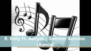 R. Kelly Ft. Aaliyah - Summer Bunnies (Remix - Extended Version)