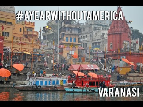 Varanasi, India [#AYearWithoutAmerica]