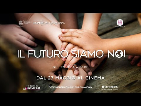 IL FUTURO SIAMO NOI - Trailer italiano - dal 27 maggio al cinema