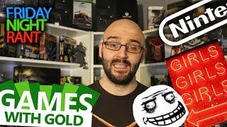 Friday Night Rant #107 - Games with Gold, Derp, Nintendo and Porn!