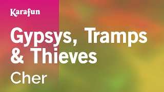 Karaoke Gypsys, Tramps & Thieves - Cher *