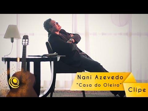 Nani Azevedo - Casa do Oleiro (Video Oficial)