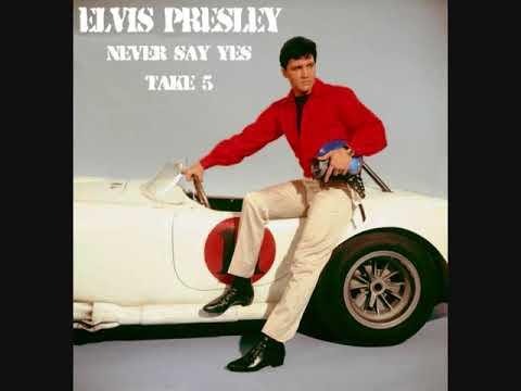 Elvis Presley - Never Say Yes (Take 5)