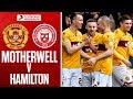 Motherwell - Hamilton Highlights